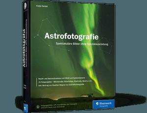 Astrofotografie – Spektakuläre Bilder ohne Spezialausrüstung